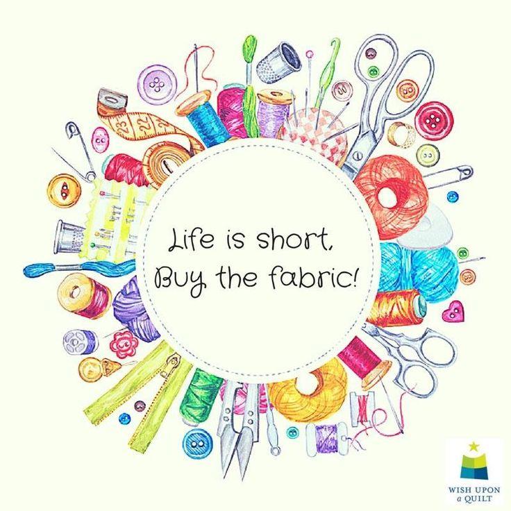 Life is short - buy fabric